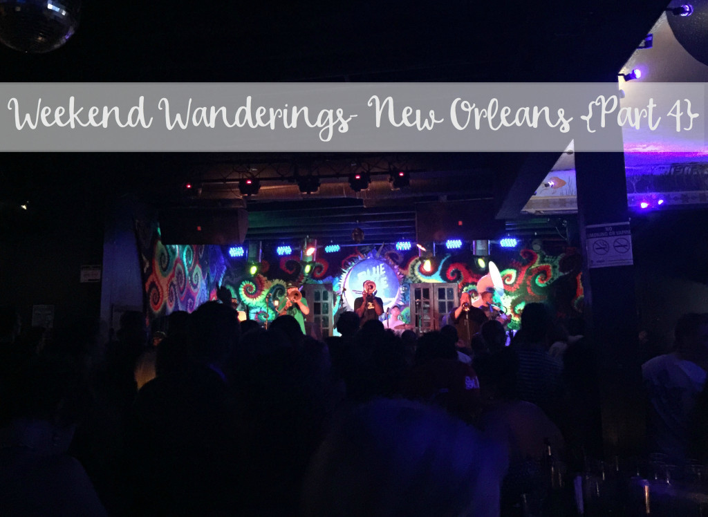 The Wandering Weekenders- Weekend Wanderings New Orleans