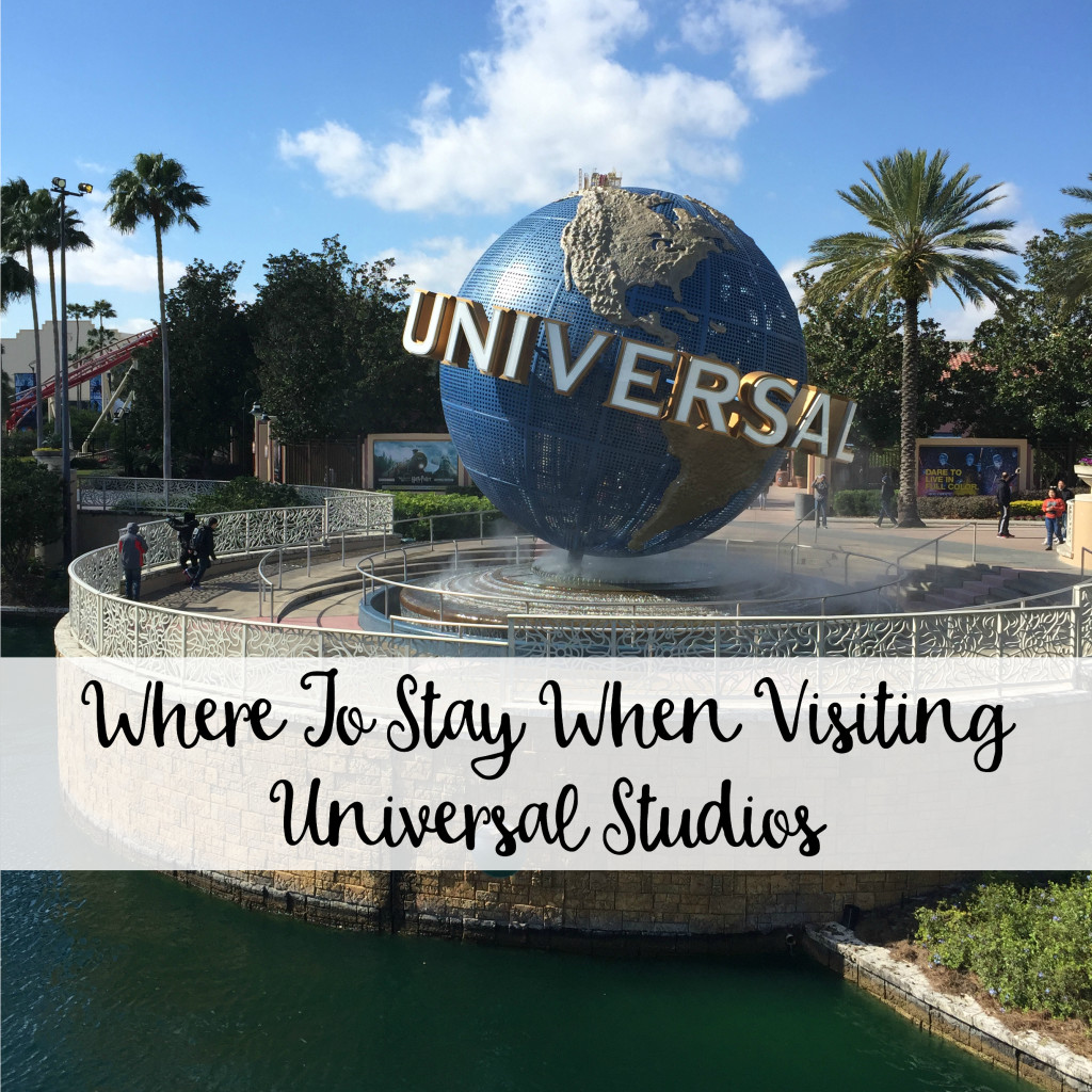 The Wandering Weekenders- Where To Stay When Visiting Universal Studios