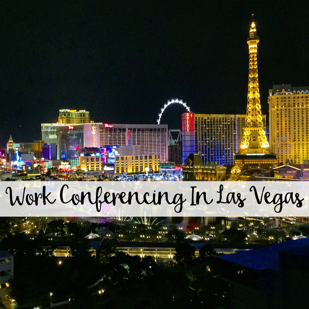 The Wandering Weekenders- Work Conferencing In Las Vegas