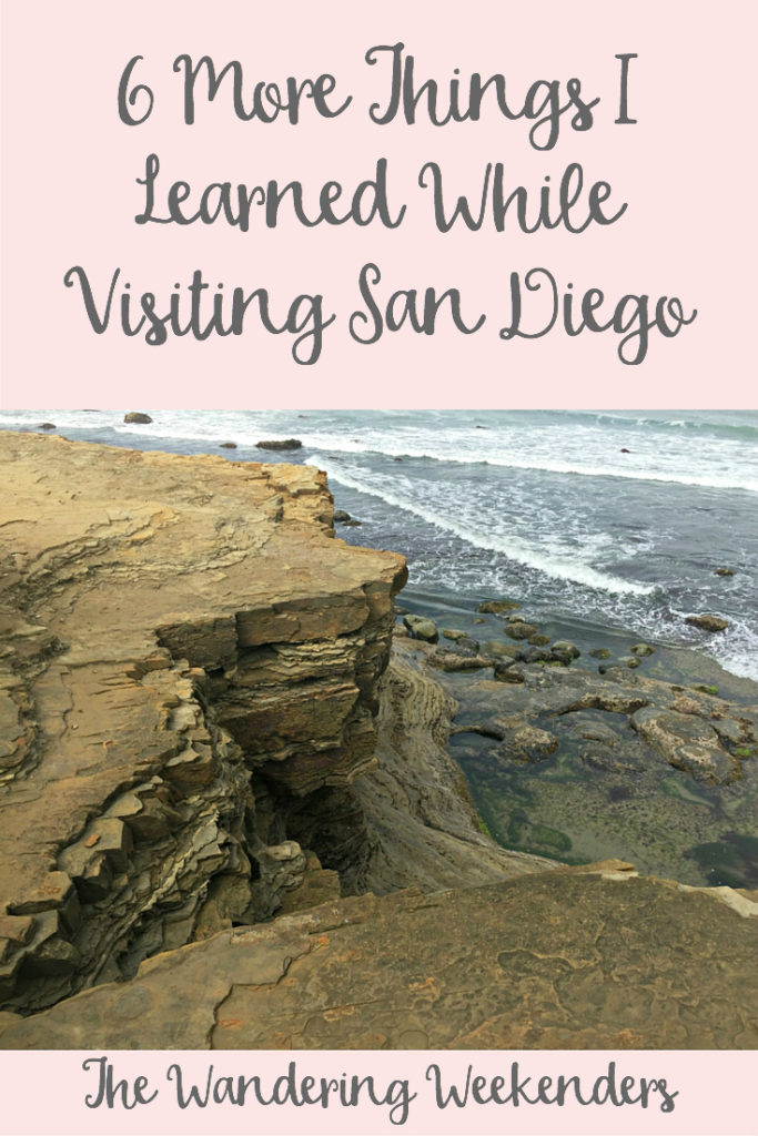 The Wandering Weekenders- 6 More Things I Learned While Visiting San Diego