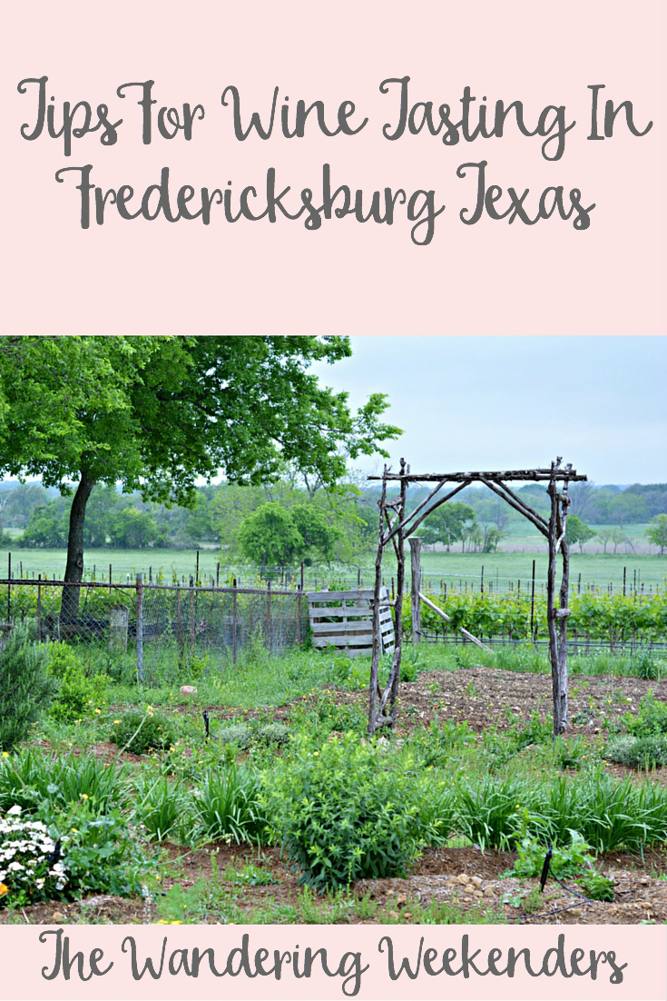 The Wandering Weekenders- Tips For Wine Tasting In Fredericksburg Texas