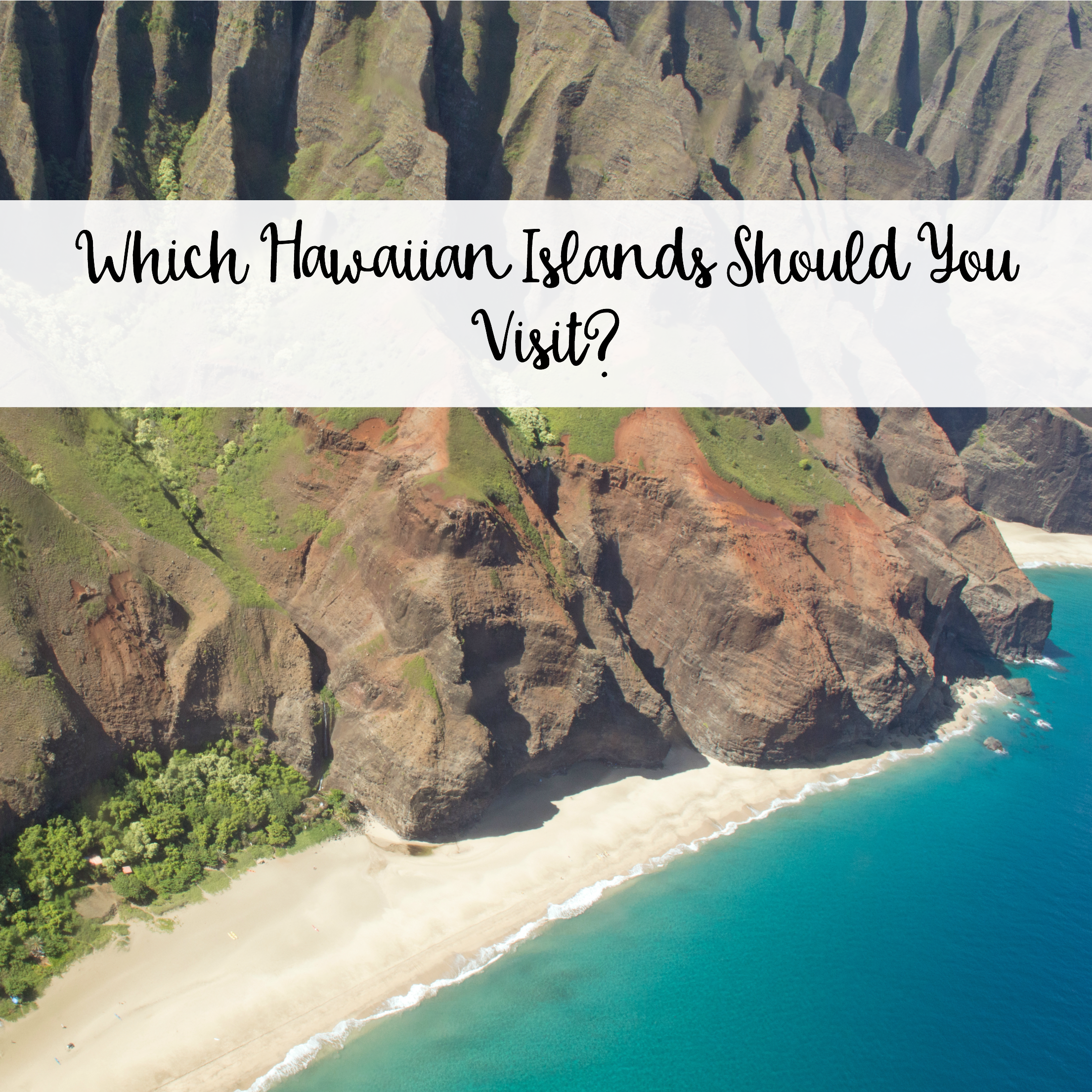 The Wandering Weekenders- Which Hawaiian Islands Should You Visit?
