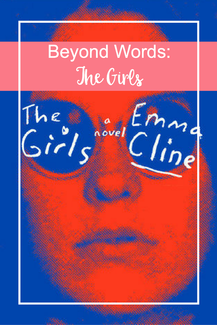 A Book Review of The Girls by Emma Cline for the Beyond Words: A Bloggers Book Club.