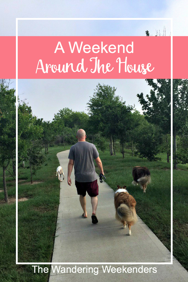 A quiet weekend around the house filled with walks and relaxation and lots of good food!