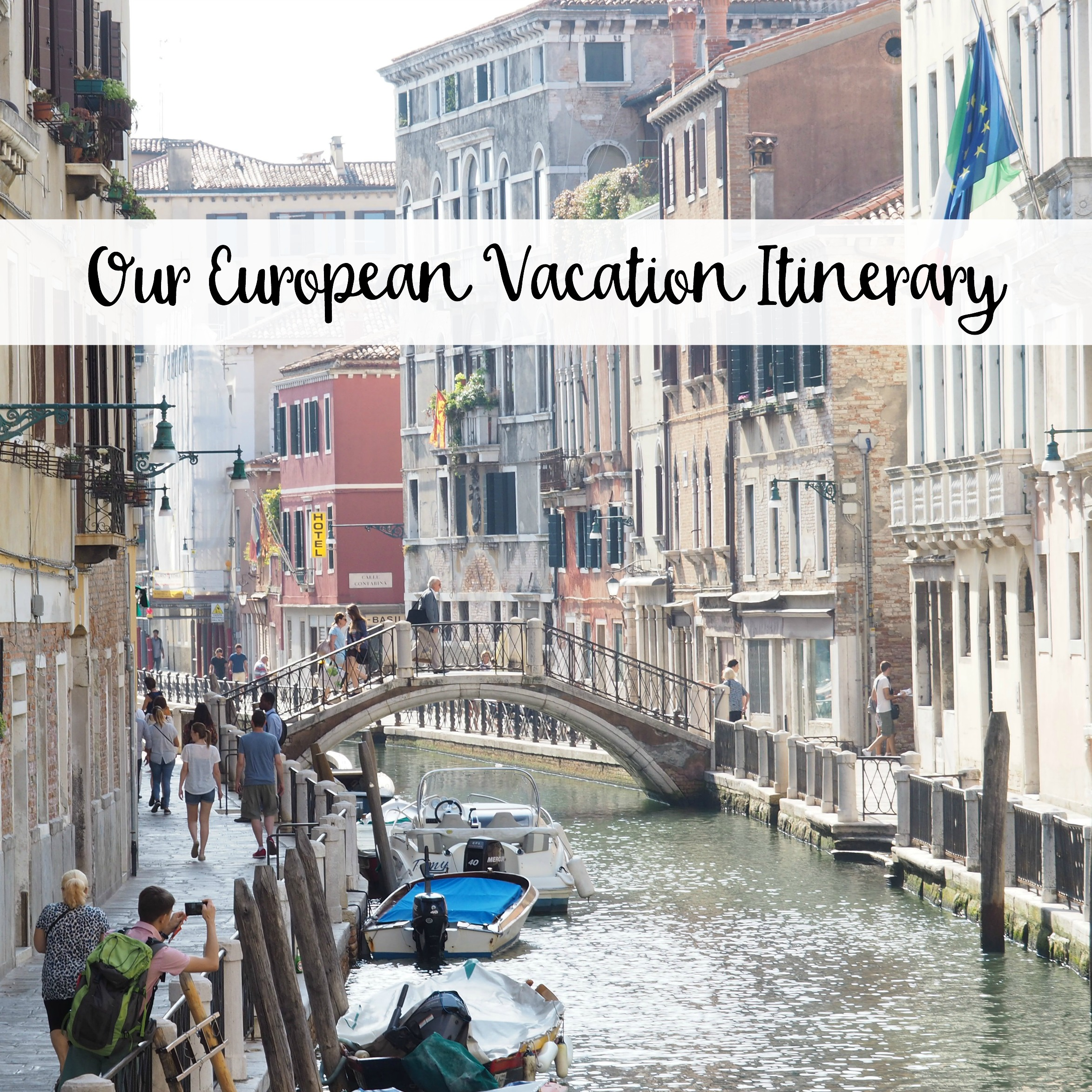 The Wandering Weekenders- Our European Vacation Itinerary