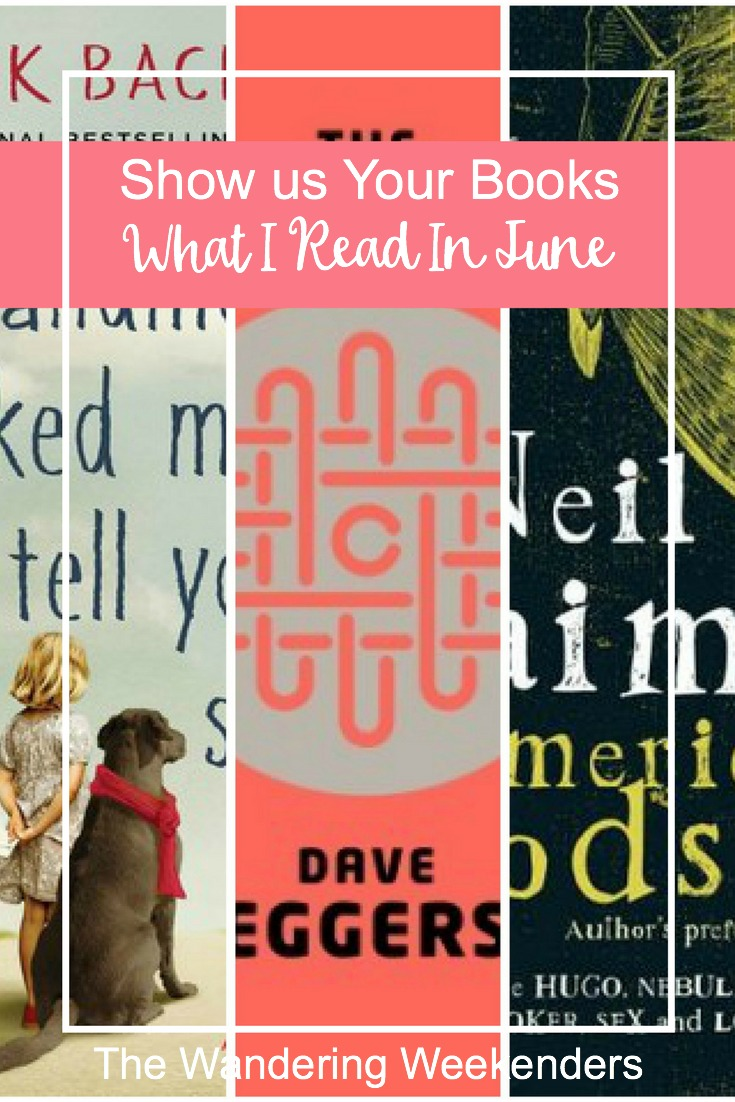 Show Us Your Books: What I Read In June: My Grandmother Asked Me To Tell You She's Sorry, The Circle, and American Gods!