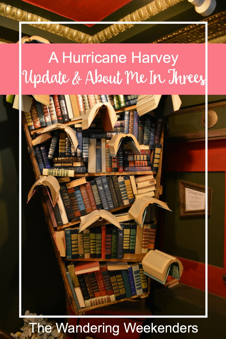 A little bit of a Hurricane Harvey update, but a lighter post to help you get to know me better. All about me in threes!