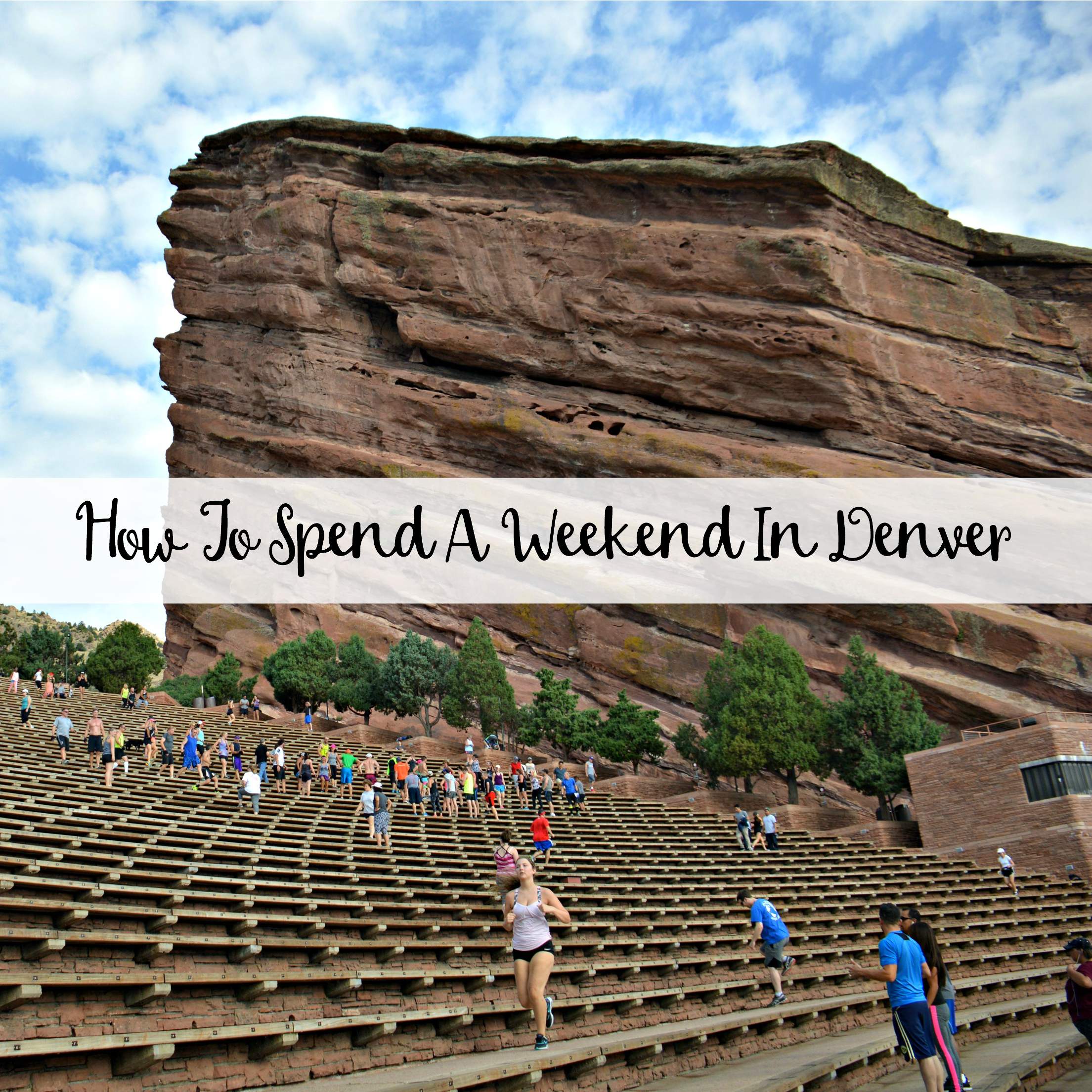 The Wandering Weekenders- How To Spend A Weekend In Denver