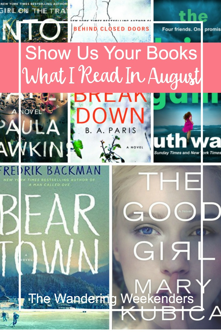 Show Us Your Books- August Reviews including Into The Water, The Break Down, The Lying Game, Beartown, and The Good Girl!