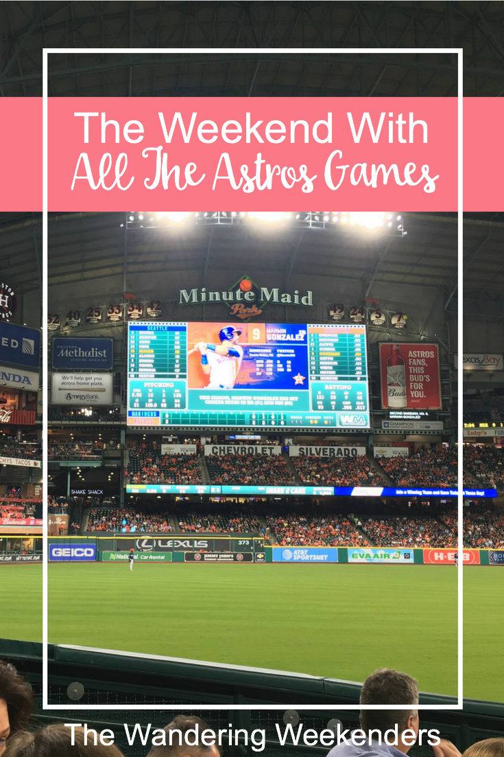 A weekend filled with Astros games at home in Houston!