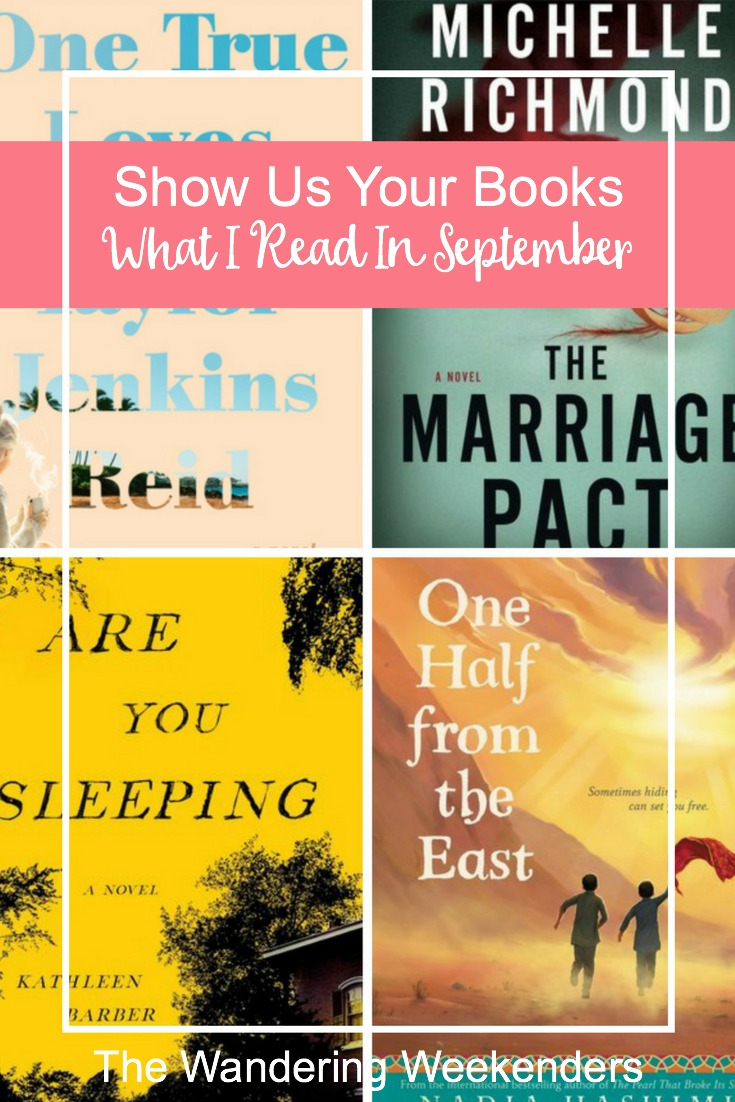 Show Us Your Books- What I Read In September reviews of One True Loves, The Marriage Pact, Are You Sleeping, and One Half From The East.
